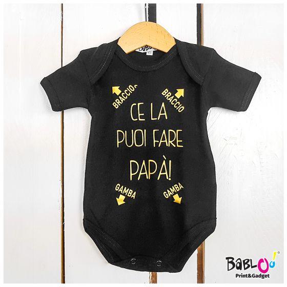 bf6fe96d897d Body (bodino) neonato personalizzato CE LA PUOI FARE PAPA